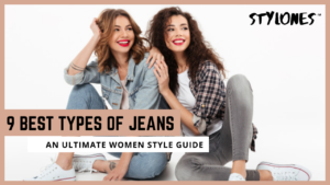 Read more about the article 9 Best Types of Jeans For Every Kind of Girl: An Ultimate Women Style Guide