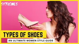 Read more about the article 9 Best Types of Shoes For Women & Every Kind of Girls: An Ultimate Women Style Guide
